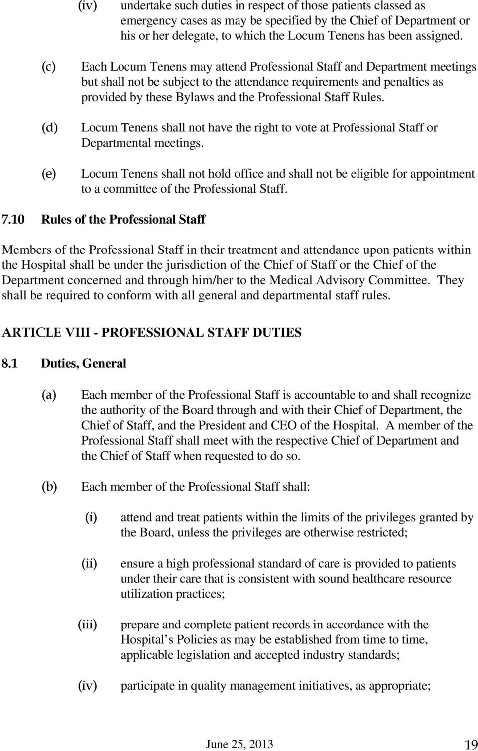 Staff Rules. Locum Tenens shall not have the right to vote at Professional Staff or Departmental meetings.