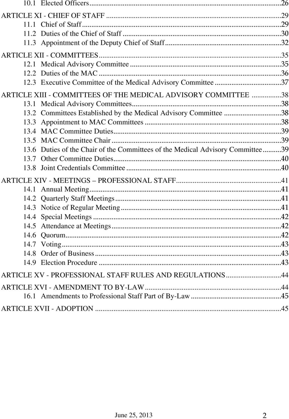 1 Medical Advisory Committees...38 13.2 Committees Established by the Medical Advisory Committee...38 13.3 Appointment to MAC Committees...38 13.4 MAC Committee Duties...39 13.5 MAC Committee Chair.