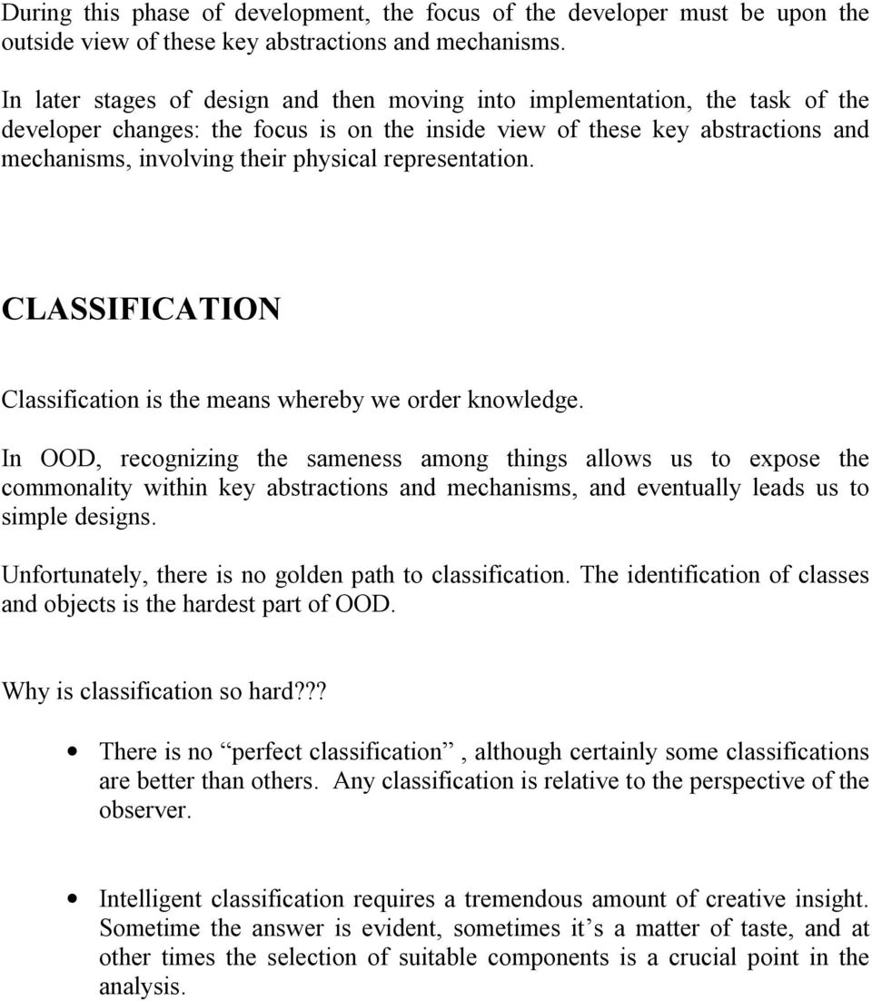 representation. CLASSIFICATION Classification is the means whereby we order knowledge.