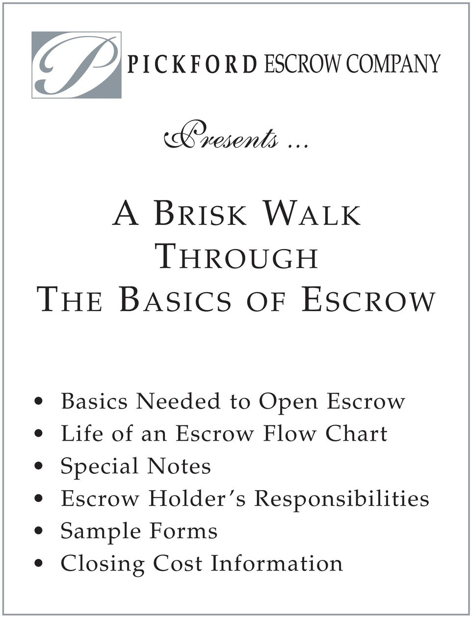Basics Needed to Open Escrow Life of an Escrow