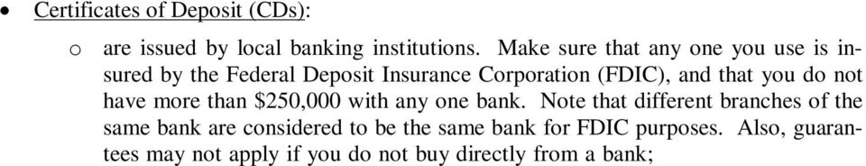 Note that different branches of the same bank are considered to be the same bank for FDIC purposes.