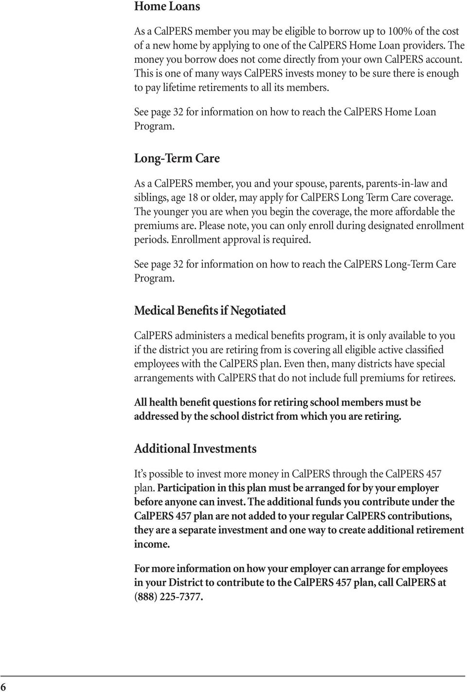 See page 32 for information on how to reach the CalPERS Home Loan Program.