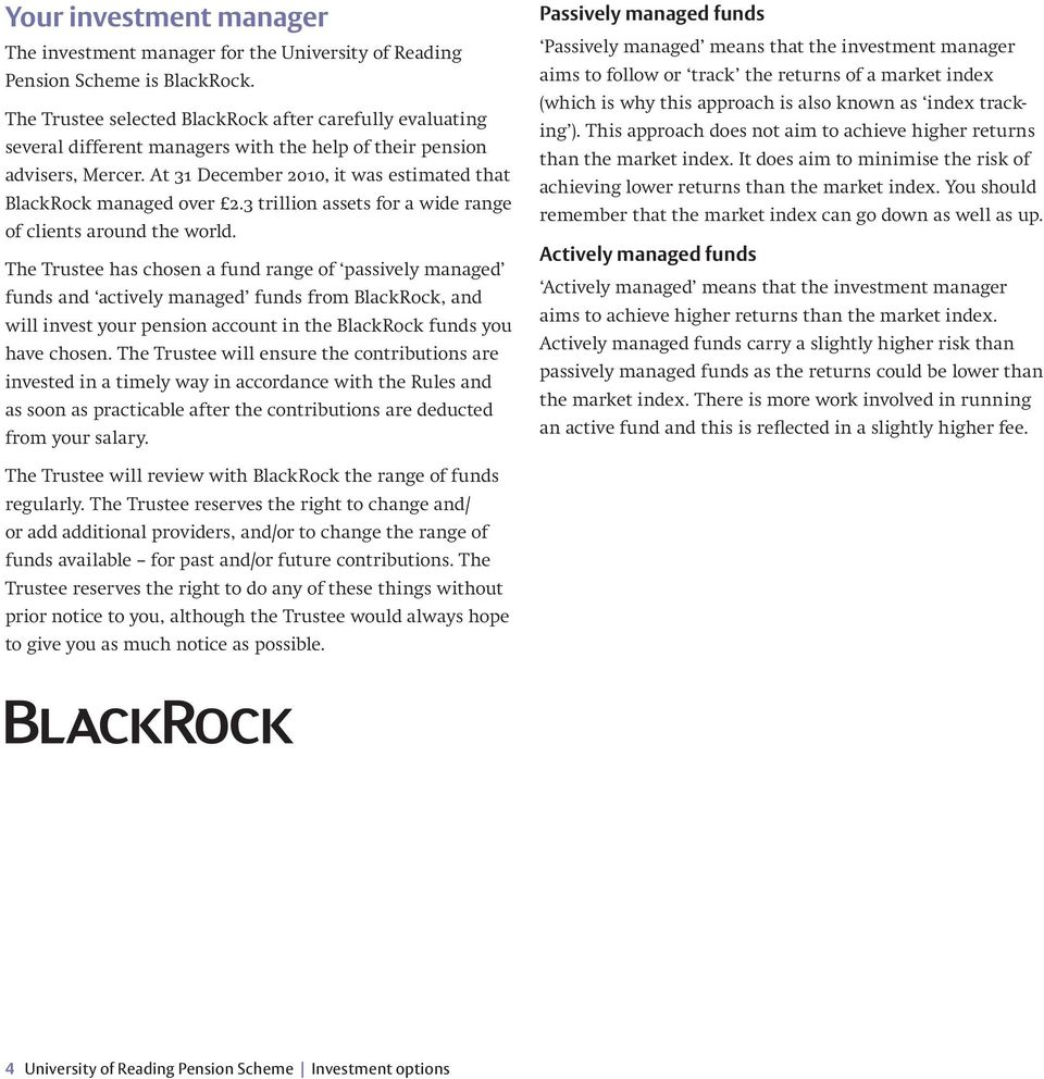 At 31 December 2010, it was estimated that BlackRock managed over 2.3 trillion assets for a wide range of clients around the world.
