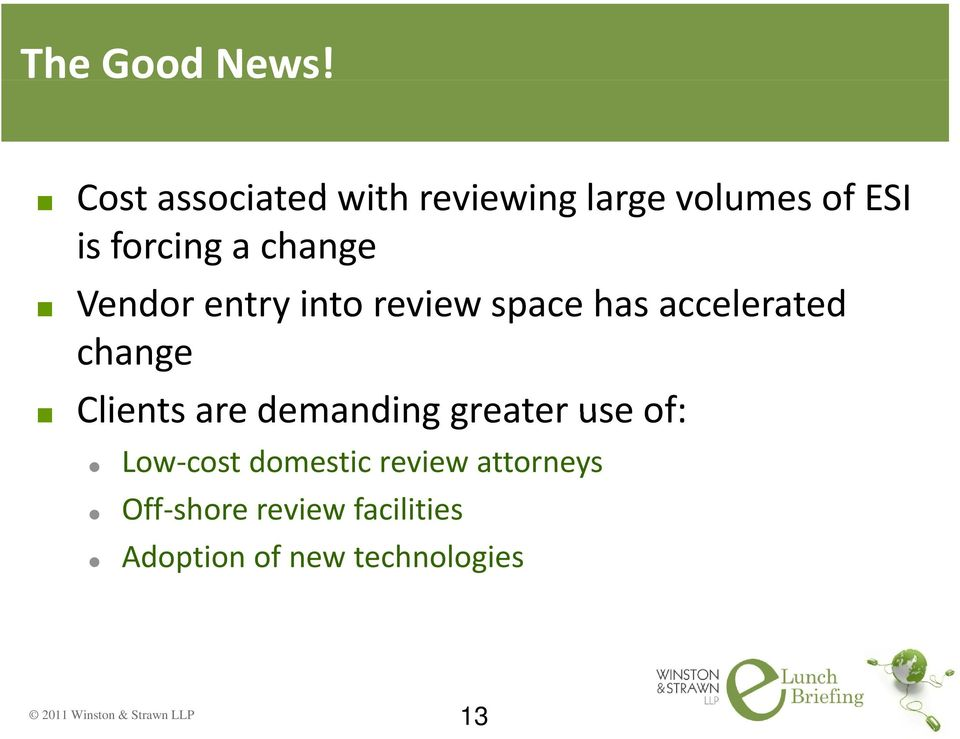 change Vendor entry into review space has accelerated change Clients