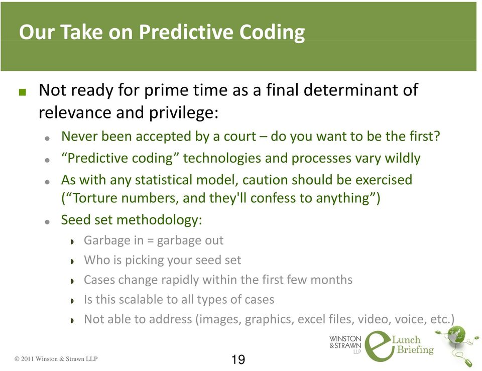 Predictive coding technologies and processes vary wildly As with any statistical model, caution should be exercised ( Torture numbers, and