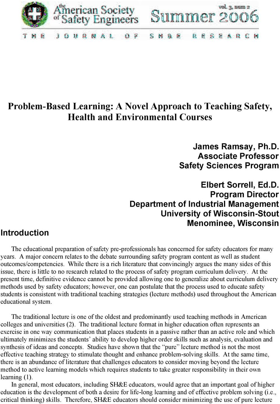 Program Director Department of Industrial Management University of Wisconsin-Stout Menominee, Wisconsin The educational preparation of safety pre-professionals has concerned for safety educators for