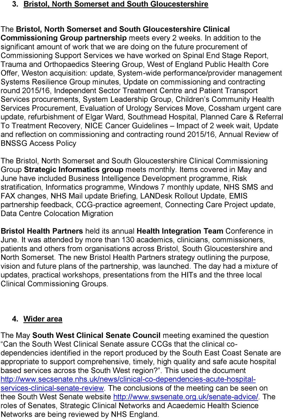 Group, West of England Public Health Core Offer, Weston acquisition: update, System-wide performance/provider management Systems Resilience Group minutes, Update on commissioning and contracting