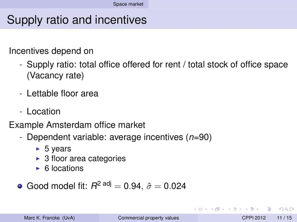office market - Dependent variable: average incentives (n=90) 5 years 3 floor area categories 6