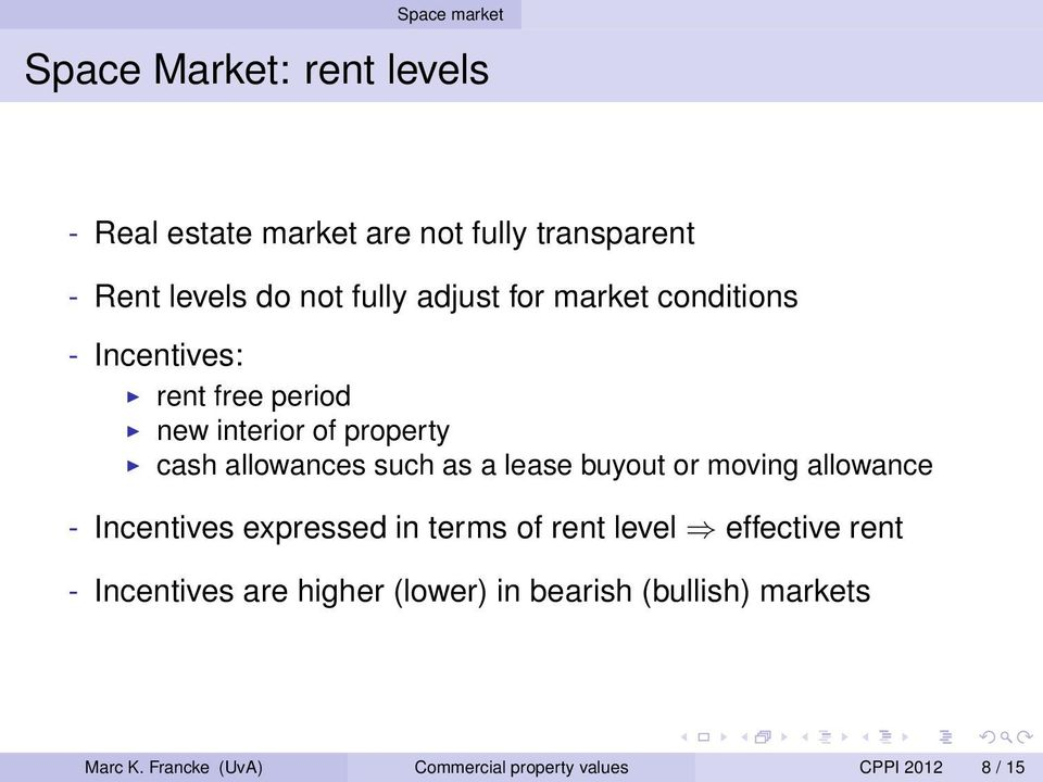 such as a lease buyout or moving allowance - Incentives expressed in terms of rent level effective rent -