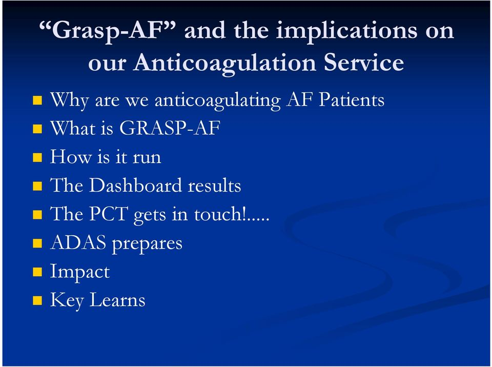 is GRASP-AF How is it run The Dashboard results The