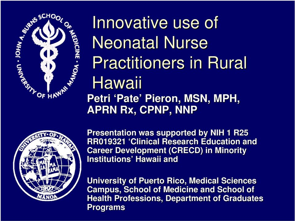 Career Development (CRECD) in Minority Institutions Hawaii and University of Puerto Rico, Medical