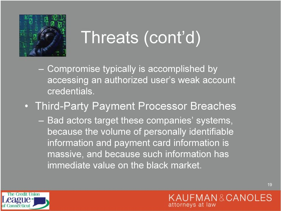 Third-Party Payment Processor Breaches Bad actors target these companies systems, because