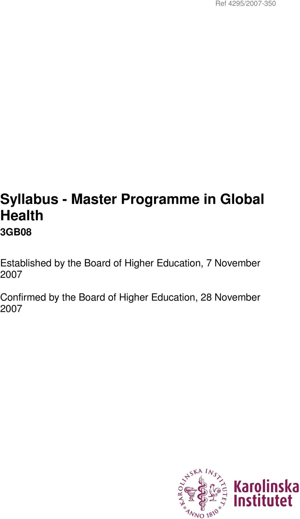 of Higher Education, 7 November 2007 Confirmed