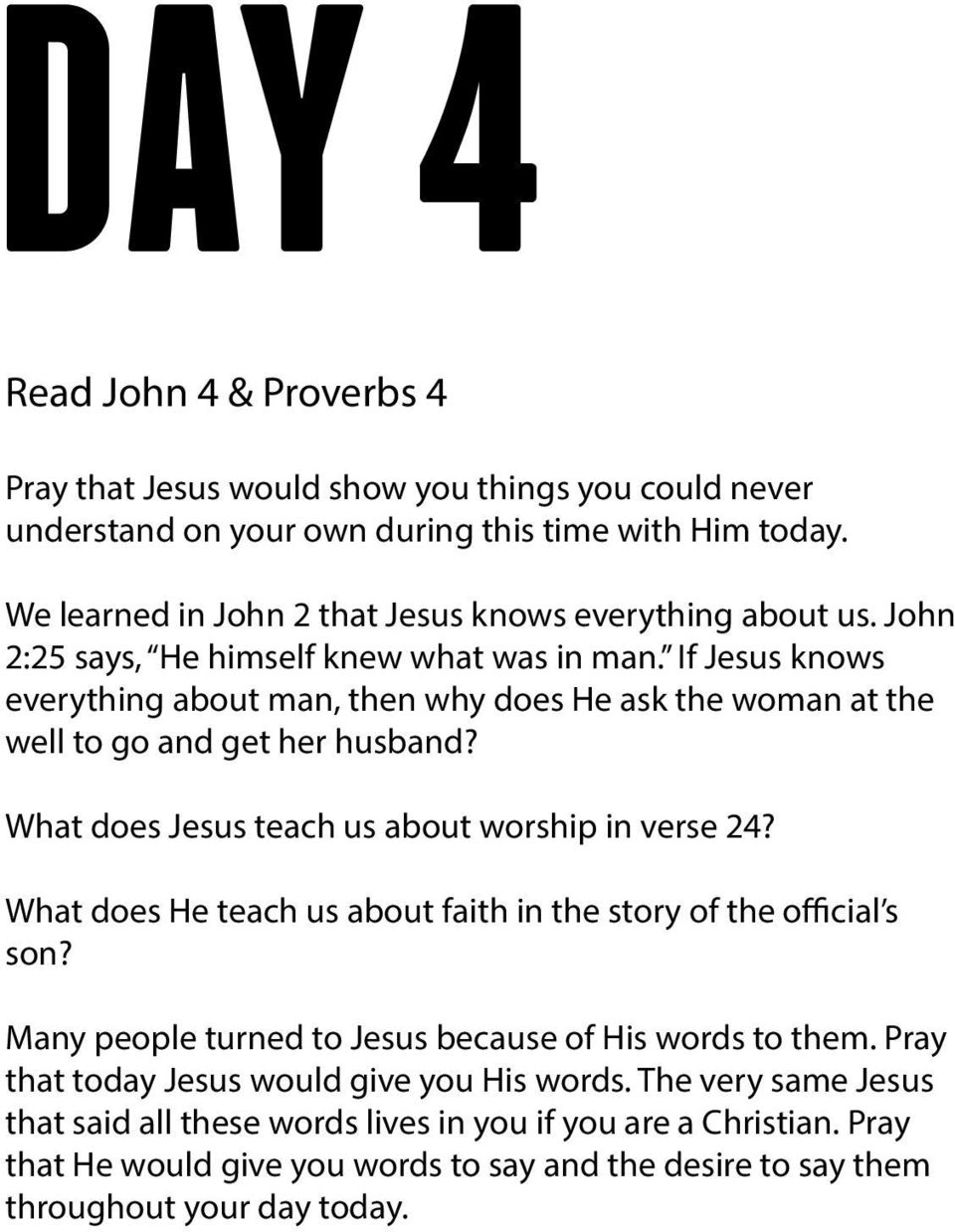 If Jesus knows everything about man, then why does He ask the woman at the well to go and get her husband? What does Jesus teach us about worship in verse 24?