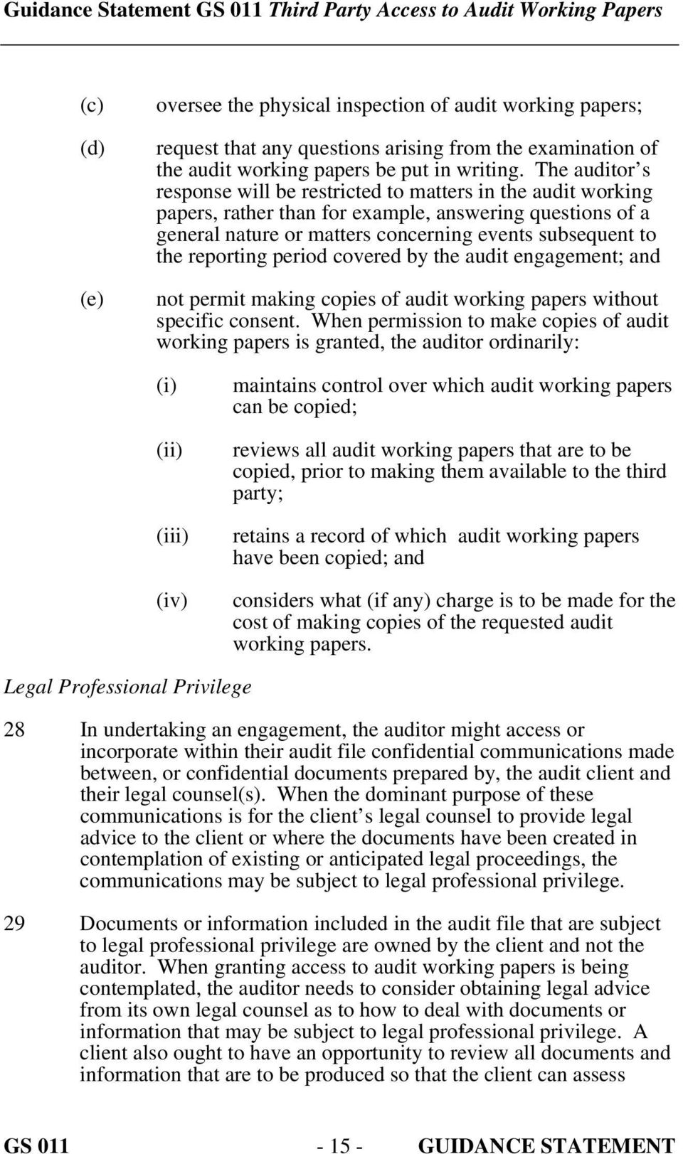 reporting period covered by the audit engagement; and not permit making copies of audit working papers without specific consent.
