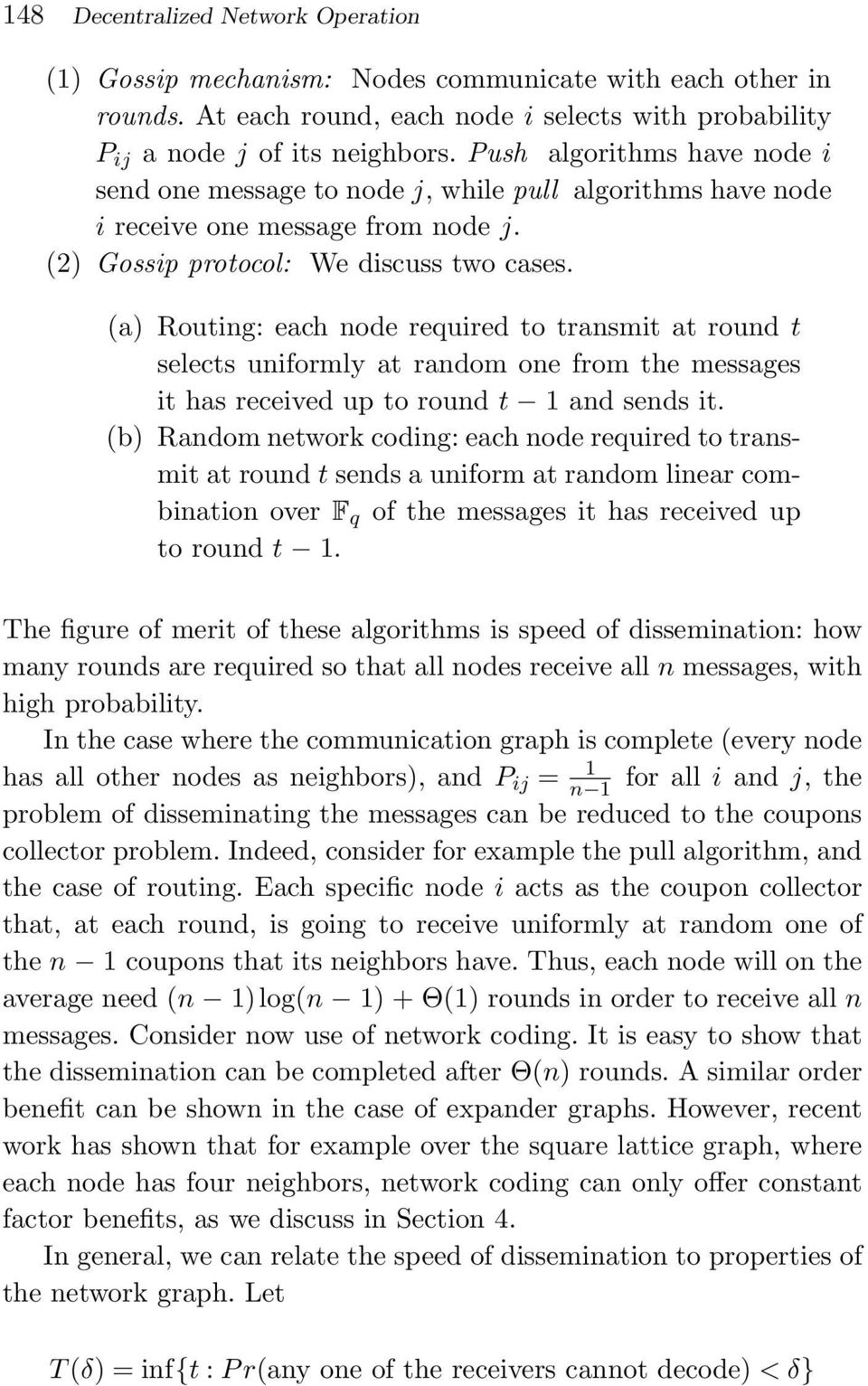 (a) Routing: each node required to transmit at round t selects uniformly at random one from the messages it has received up to round t 1 and sends it.