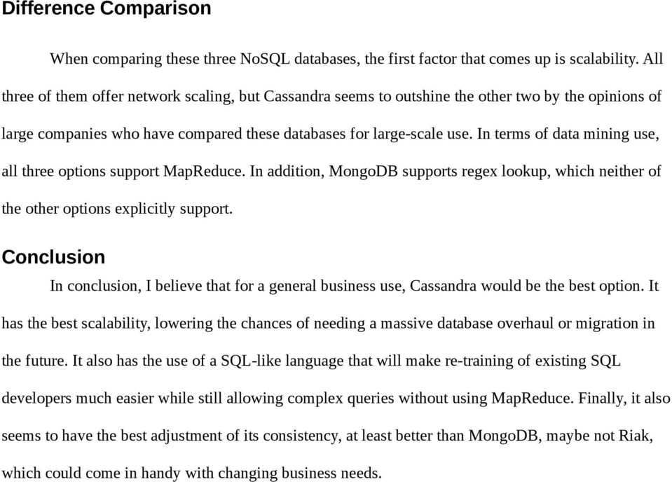 In terms of data mining use, all three options support MapReduce. In addition, MongoDB supports regex lookup, which neither of the other options explicitly support.