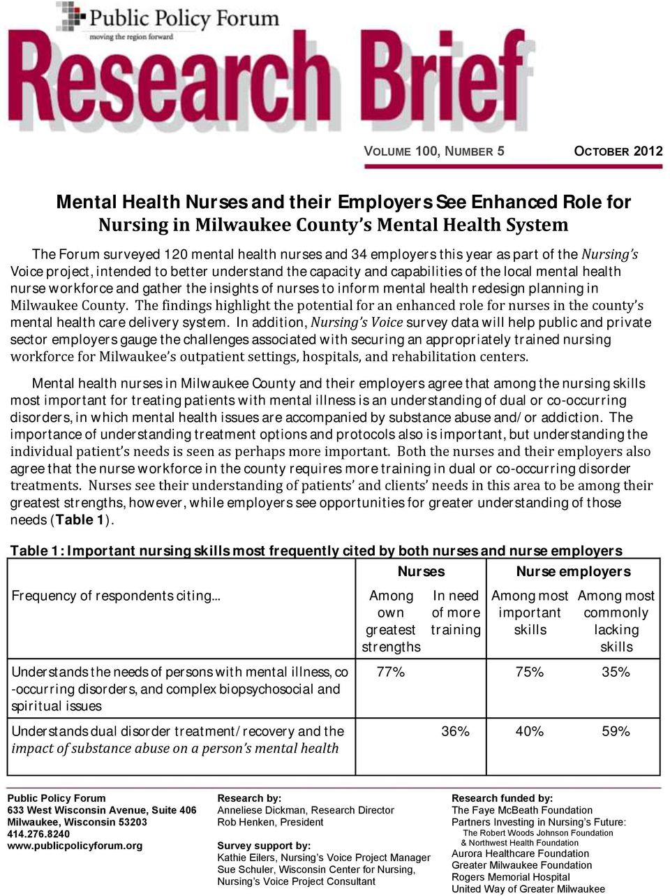 inform mental health redesign planning in Milwaukee County. The findings highlight the potential for an enhanced role for nurses in the county s mental health care delivery system.