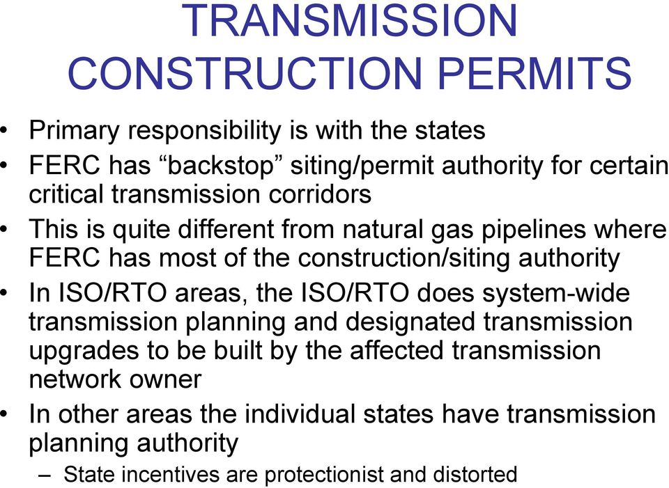 ISO/RTO areas, the ISO/RTO does system-wide transmission planning and designated transmission upgrades to be built by the affected