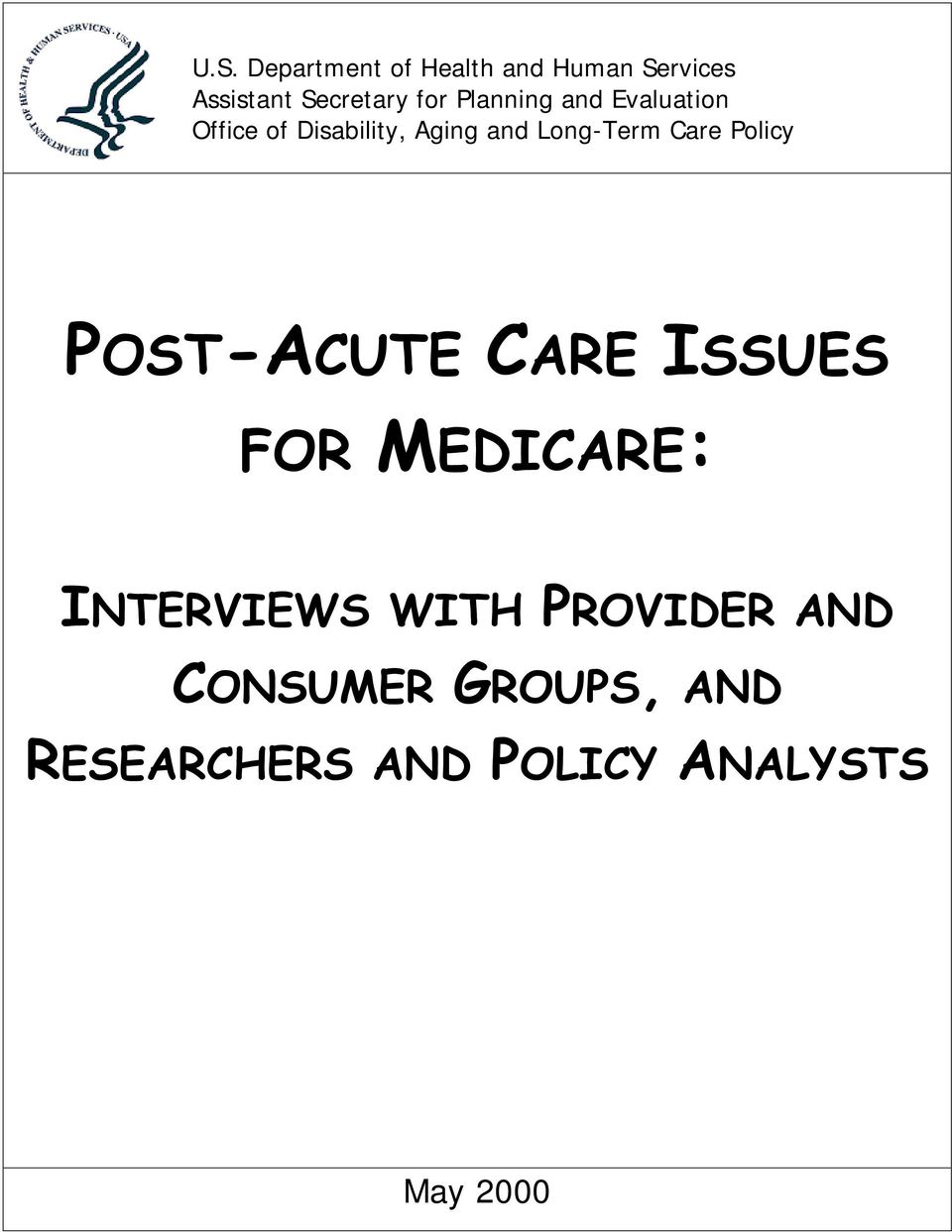 Care Policy POST-ACUTE CARE ISSUES FOR MEDICARE: INTERVIEWS WITH