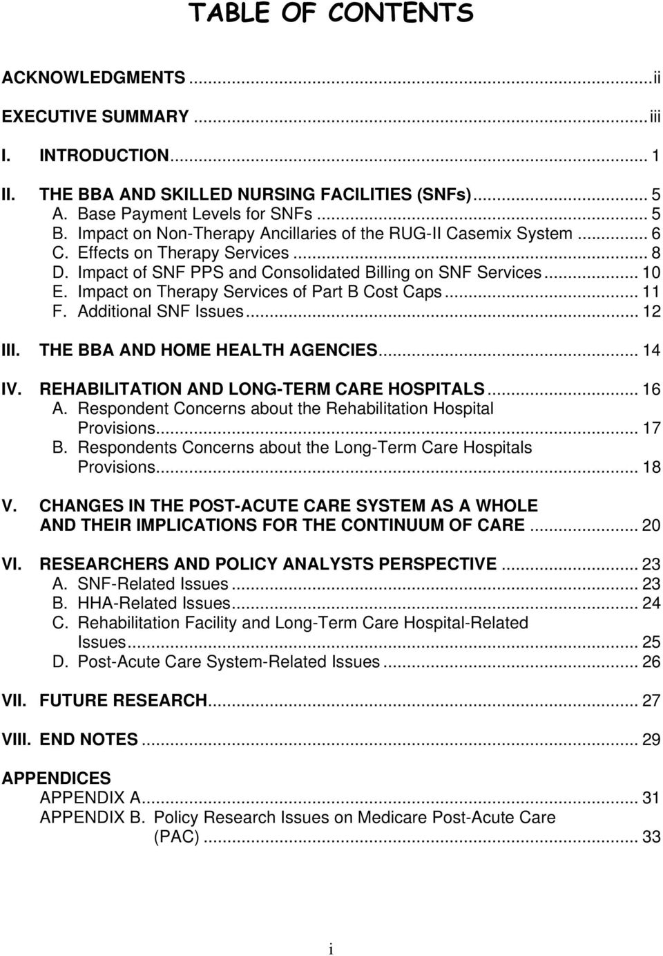 Impact on Therapy Services of Part B Cost Caps... 11 F. Additional SNF Issues... 12 III. THE BBA AND HOME HEALTH AGENCIES... 14 IV. REHABILITATION AND LONG-TERM CARE HOSPITALS... 16 A.