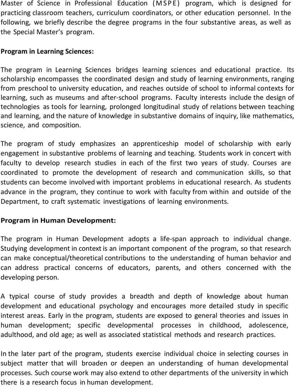 Program in Learning Sciences: The program in Learning Sciences bridges learning sciences and educational practice.