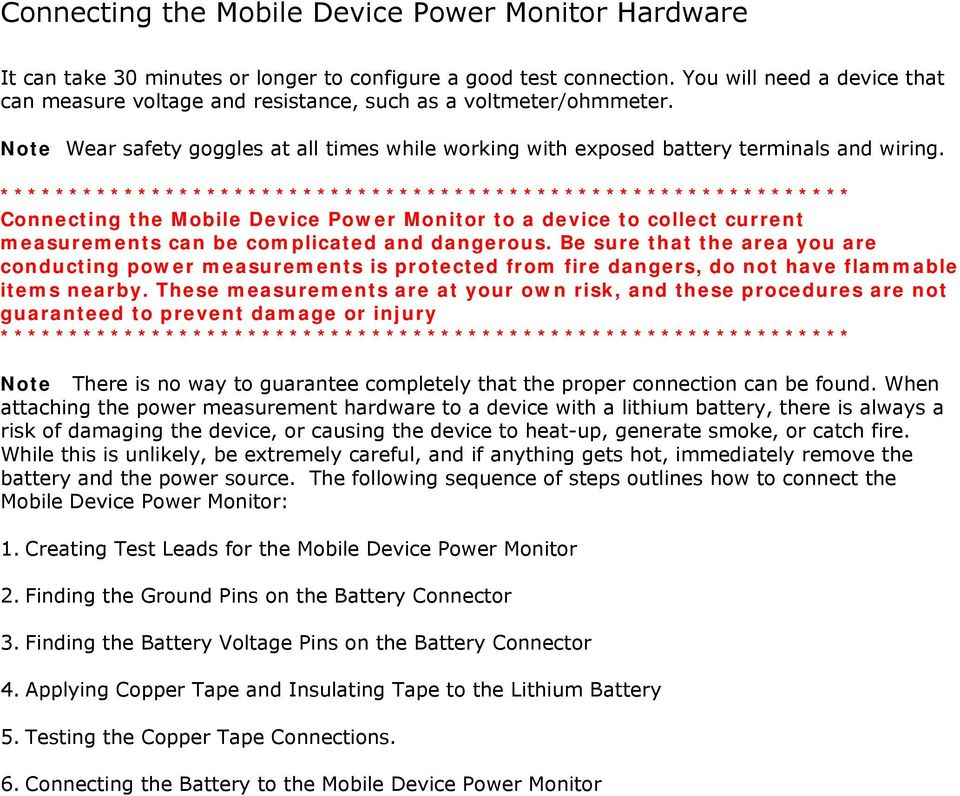 ************************************************************** Connecting the Mobile Device Power Monitor to a device to collect current measurements can be complicated and dangerous.