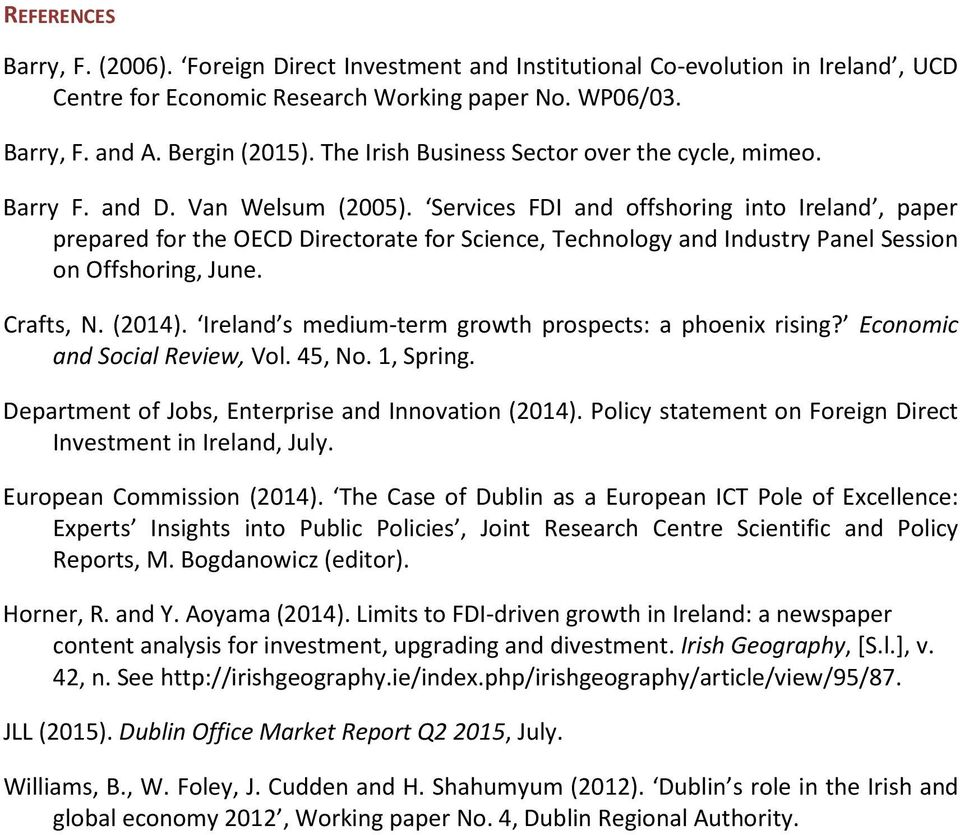 Services FDI and offshoring into Ireland, paper prepared for the OECD Directorate for Science, Technology and Industry Panel Session on Offshoring, June. Crafts, N. (2014).