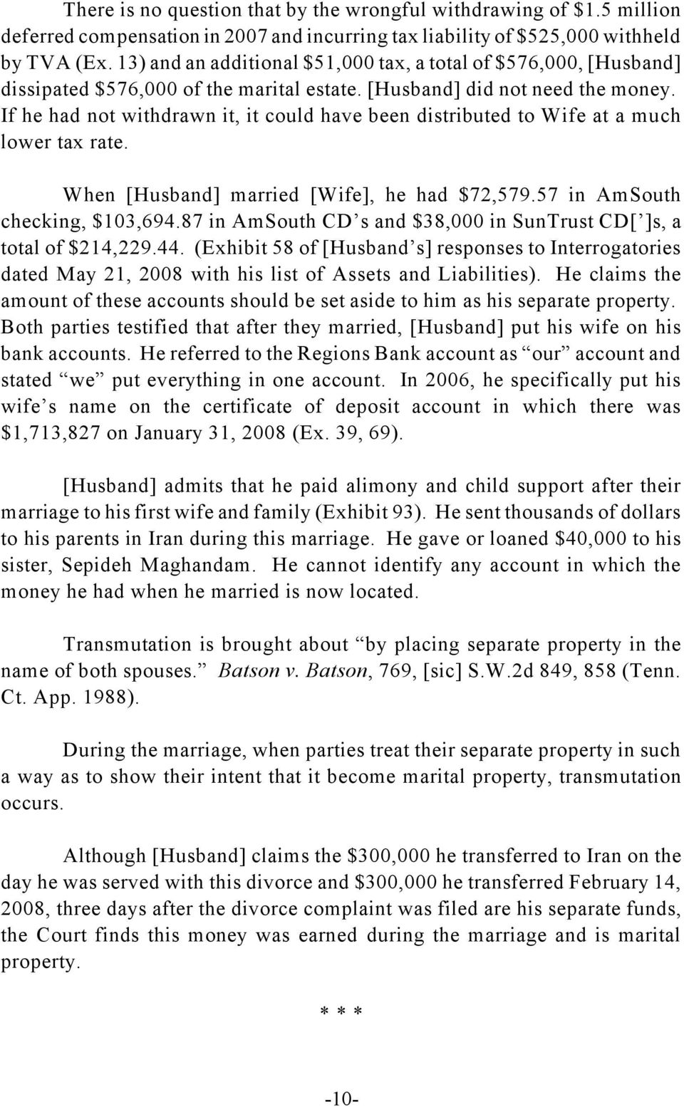 If he had not withdrawn it, it could have been distributed to Wife at a much lower tax rate. When [Husband] married [Wife], he had $72,579.57 in AmSouth checking, $103,694.