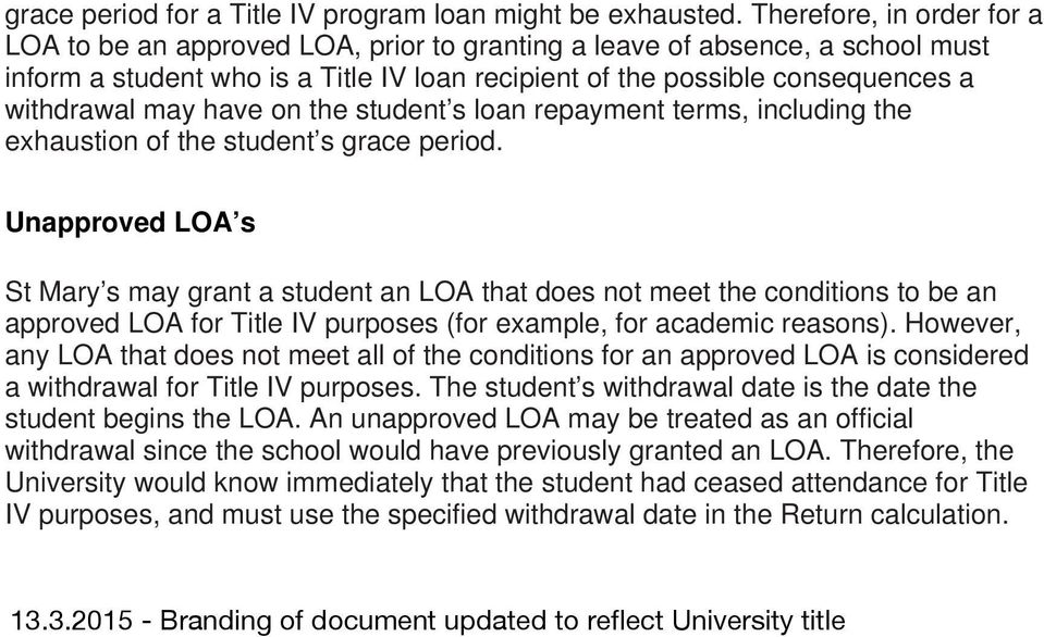 may have on the student s loan repayment terms, including the exhaustion of the student s grace period.