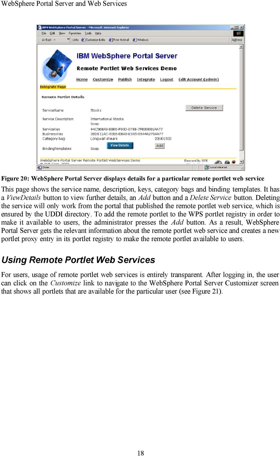 Deleting the service will only work from the portal that published the remote portlet web service, which is ensured by the UDDI directory.