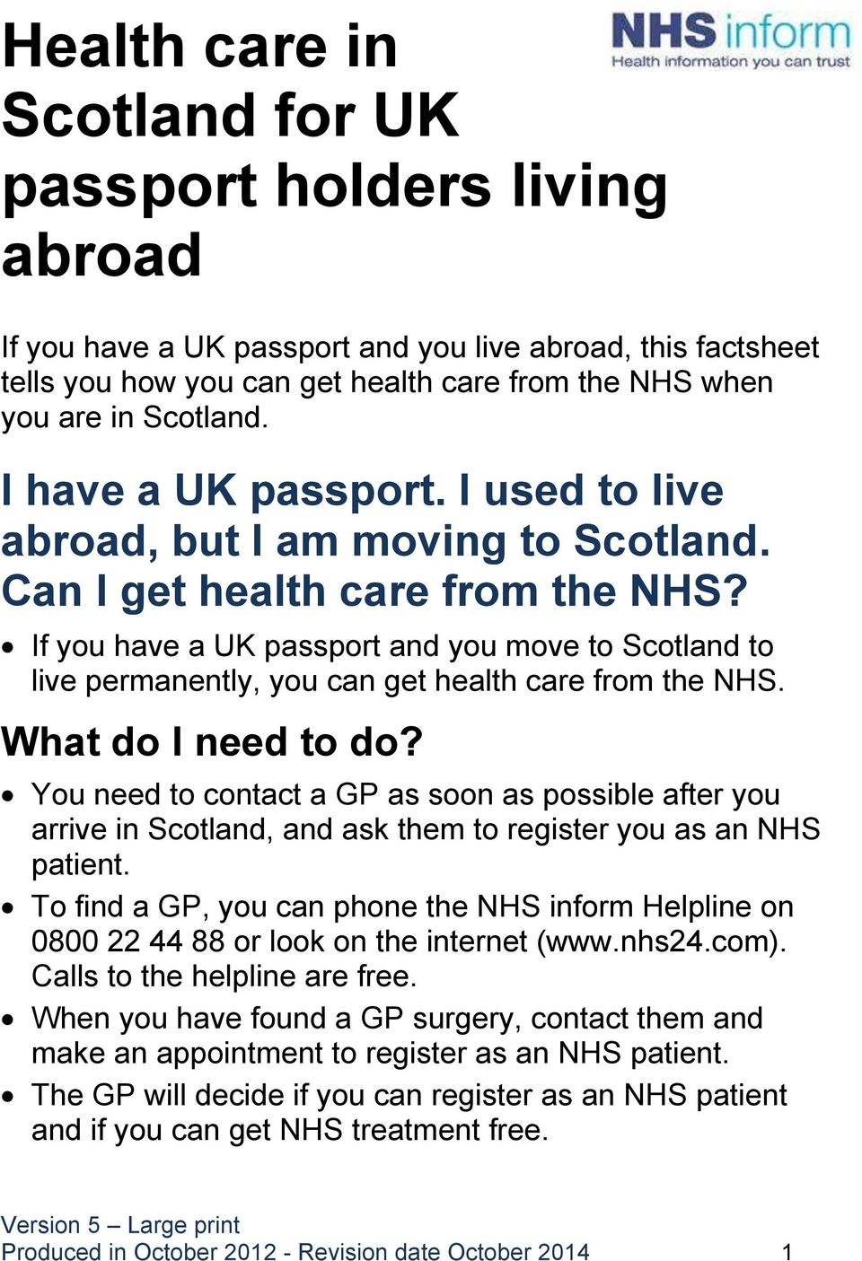 If you have a UK passport and you move to Scotland to live permanently, you can get health care from the NHS. What do I need to do?
