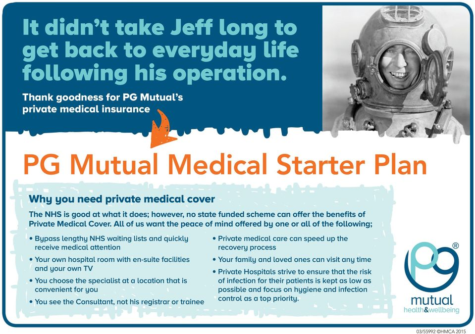 state funded scheme can offer the benefits of Private Medical Cover.