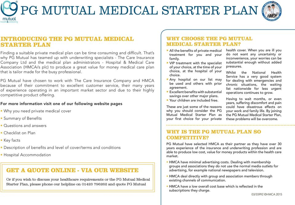 great value for money medical care plan that is tailor made for the busy professional.