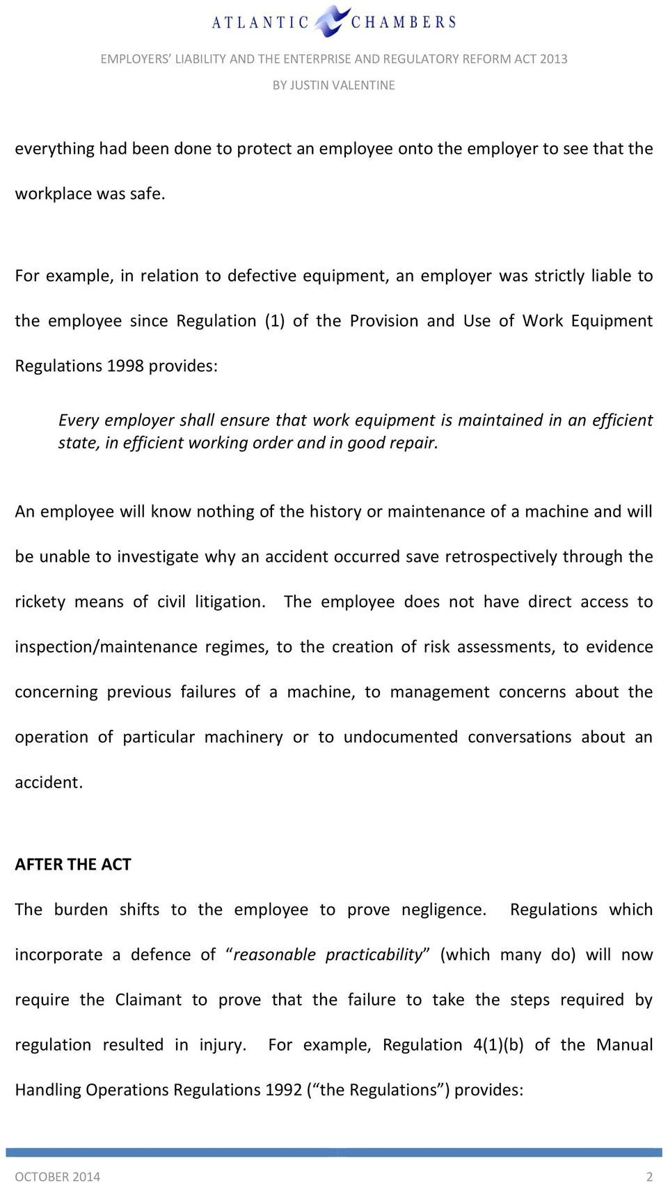 employer shall ensure that work equipment is maintained in an efficient state, in efficient working order and in good repair.