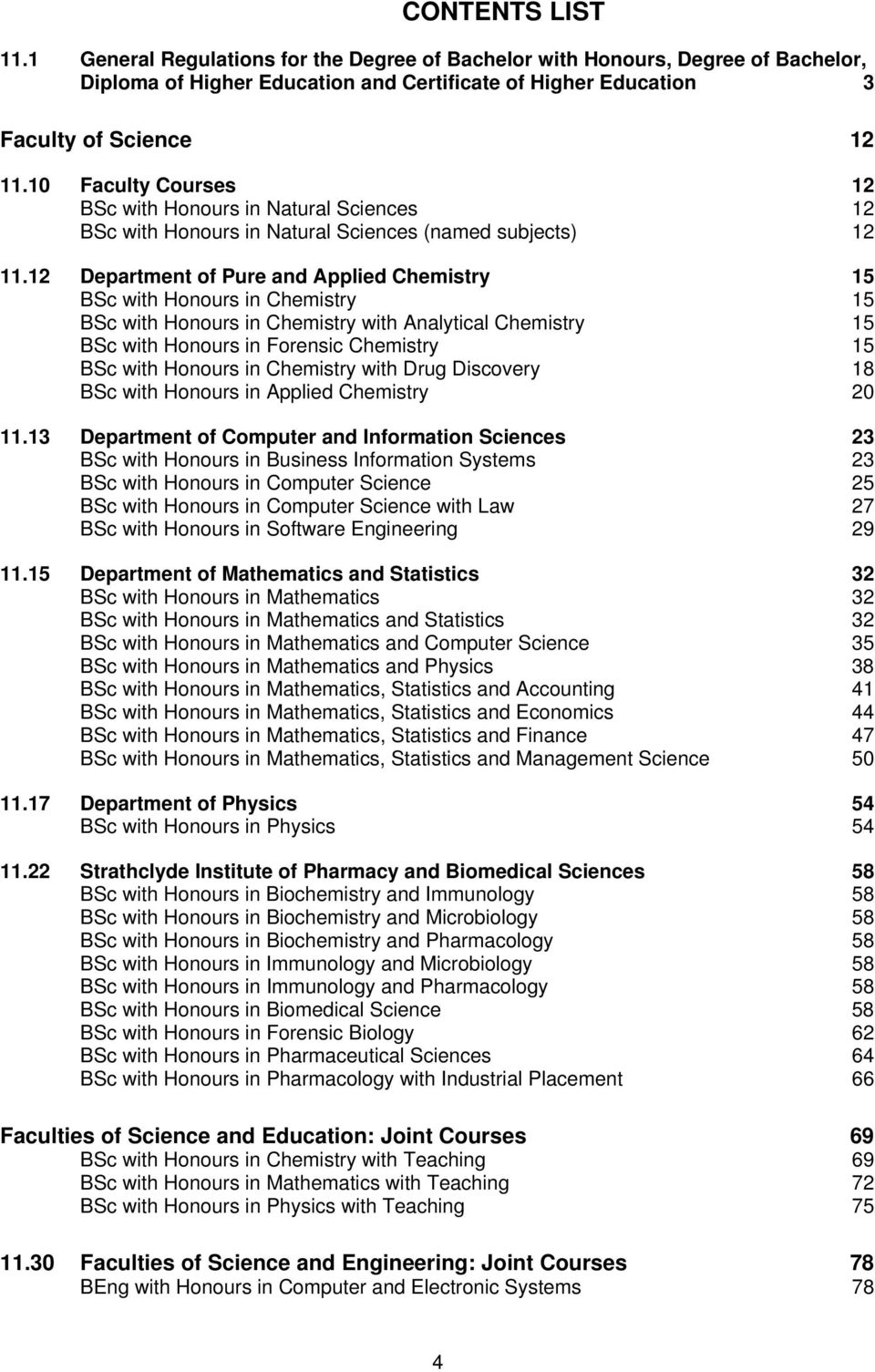 12 Department of Pure and Applied Chemistry 15 BSc with Honours in Chemistry 15 BSc with Honours in Chemistry with Analytical Chemistry 15 BSc with Honours in Forensic Chemistry 15 BSc with Honours