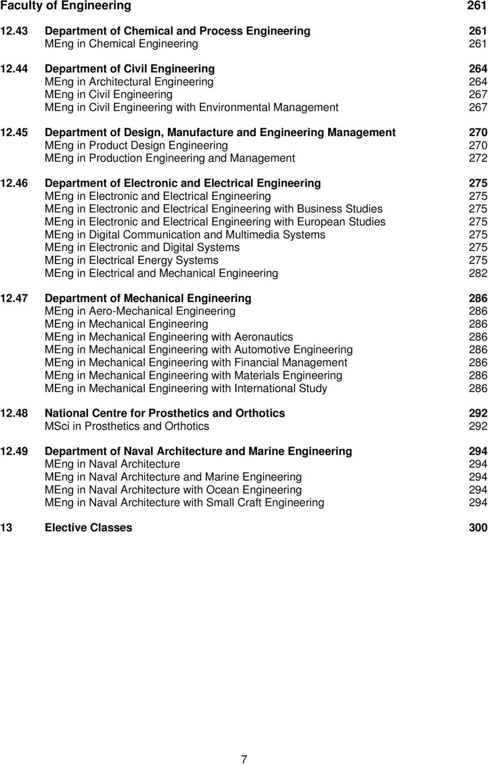 45 Department of Design, Manufacture and Engineering Management 270 MEng in Product Design Engineering 270 MEng in Production Engineering and Management 272 12.