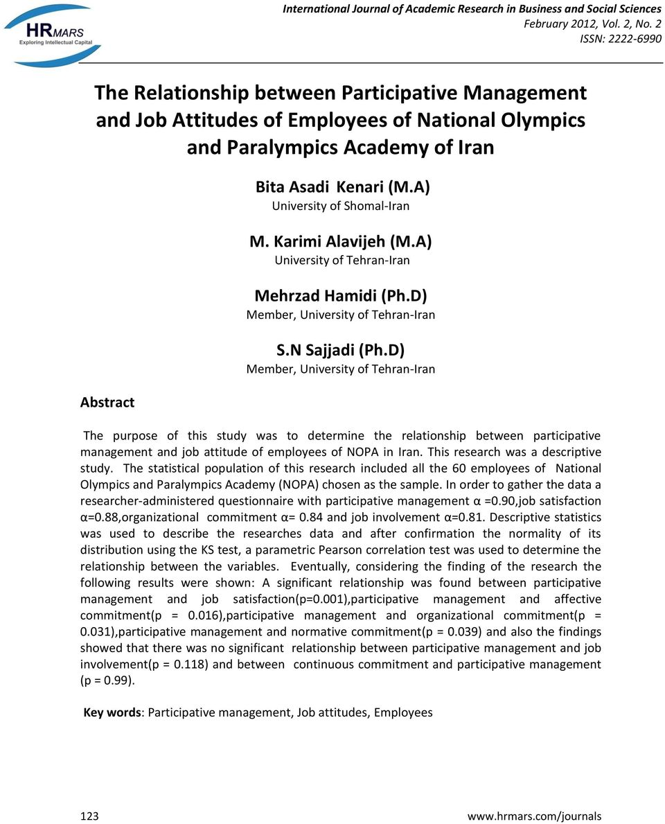 D) Member, University of Tehran-Iran The purpose of this study was to determine the relationship between participative and job attitude of employees of NOPA in Iran.