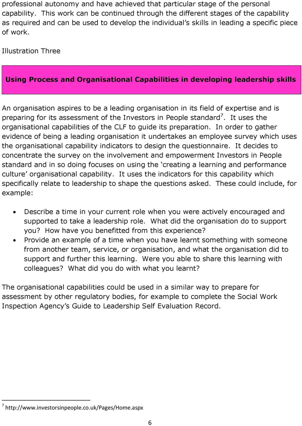 Illustration Three Using Process and Organisational Capabilities in developing leadership skills An organisation aspires to be a leading organisation in its field of expertise and is preparing for