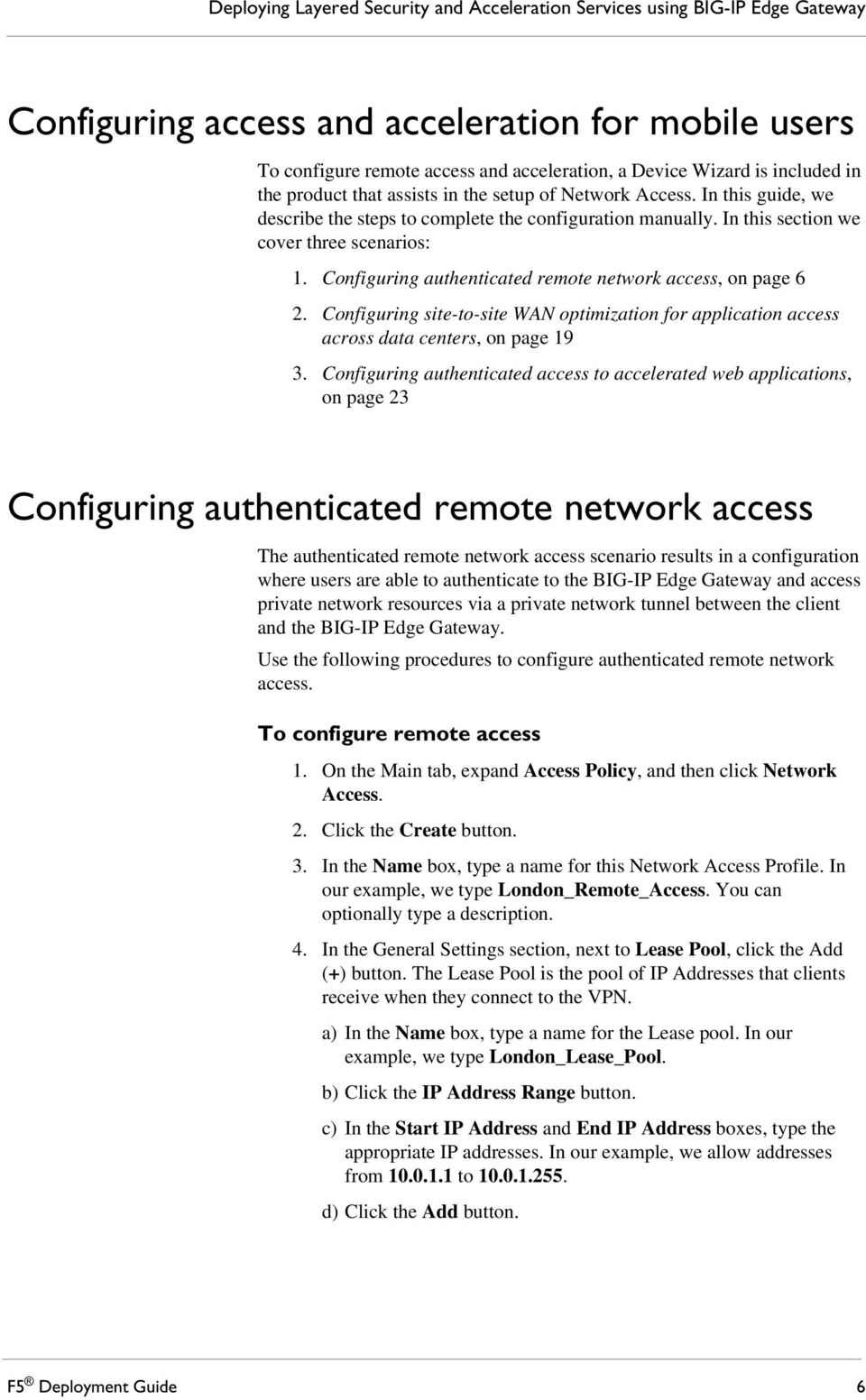 Configuring authenticated remote network access, on page 6 2. Configuring site-to-site WAN optimization for application access across data centers, on page 19 3.