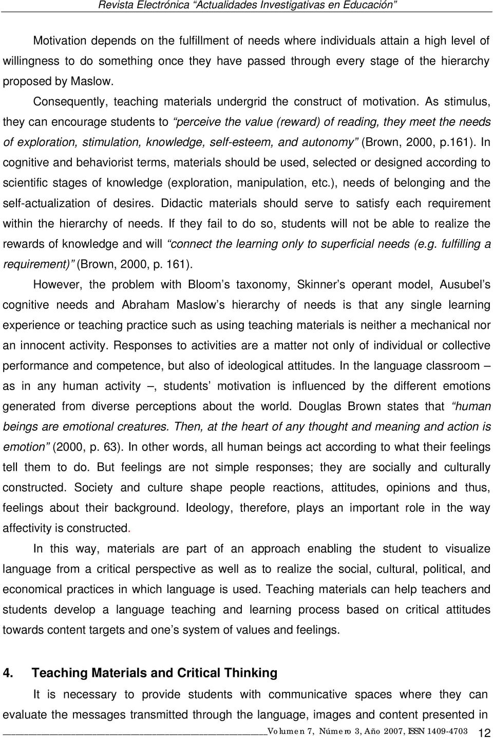 critically evaluate how the cognitive stimulation – understand how cognitive stimulation therapy (cst) was designed and evaluated – be able to deliver cst to groups of people with dementia and critically evaluate this process – reflect on issues such as the selection of suitable participants, motivating people to participate and managing group dynamics.