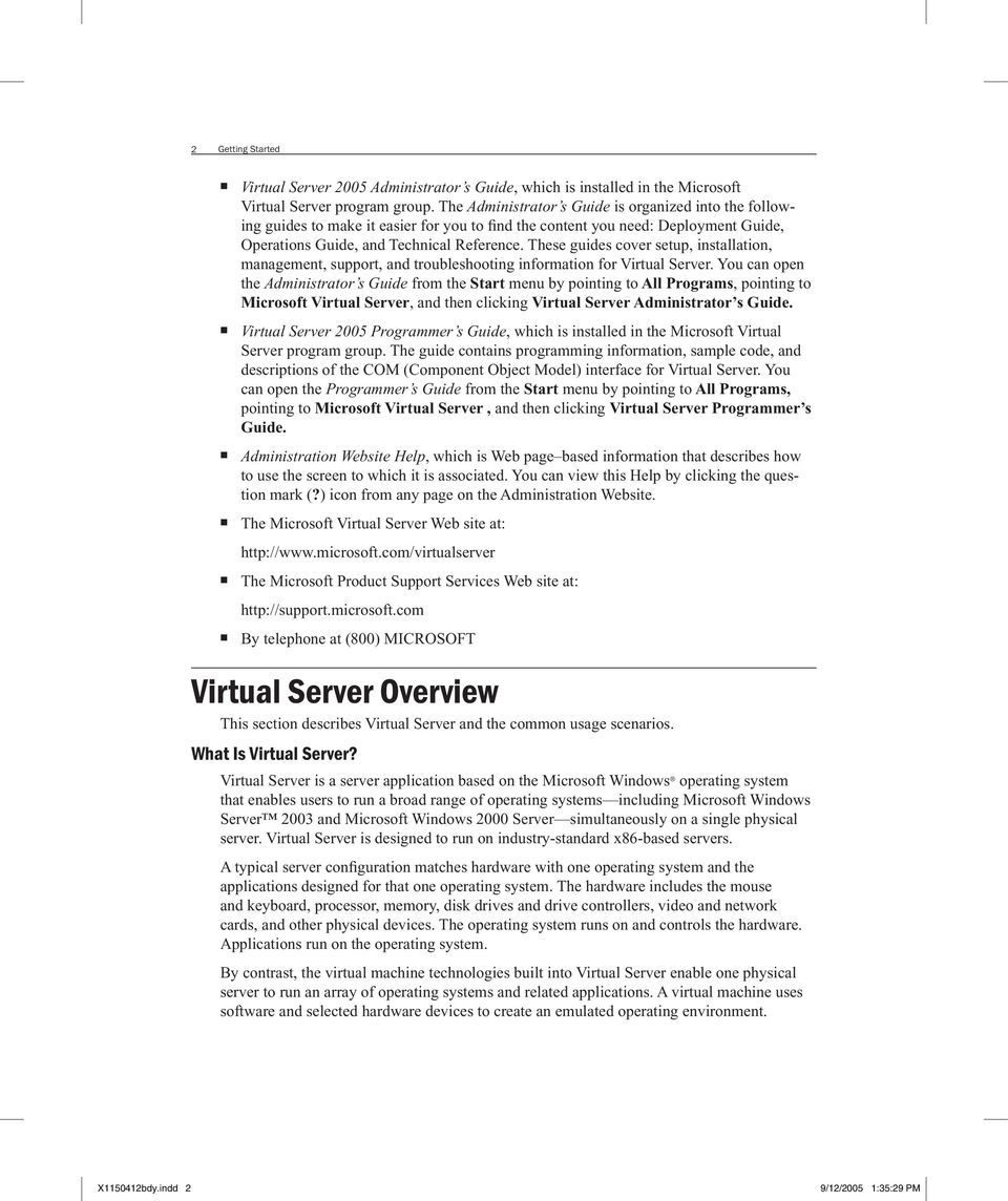 These guides cover setup, installation, management, support, and troubleshooting information for Virtual Server.