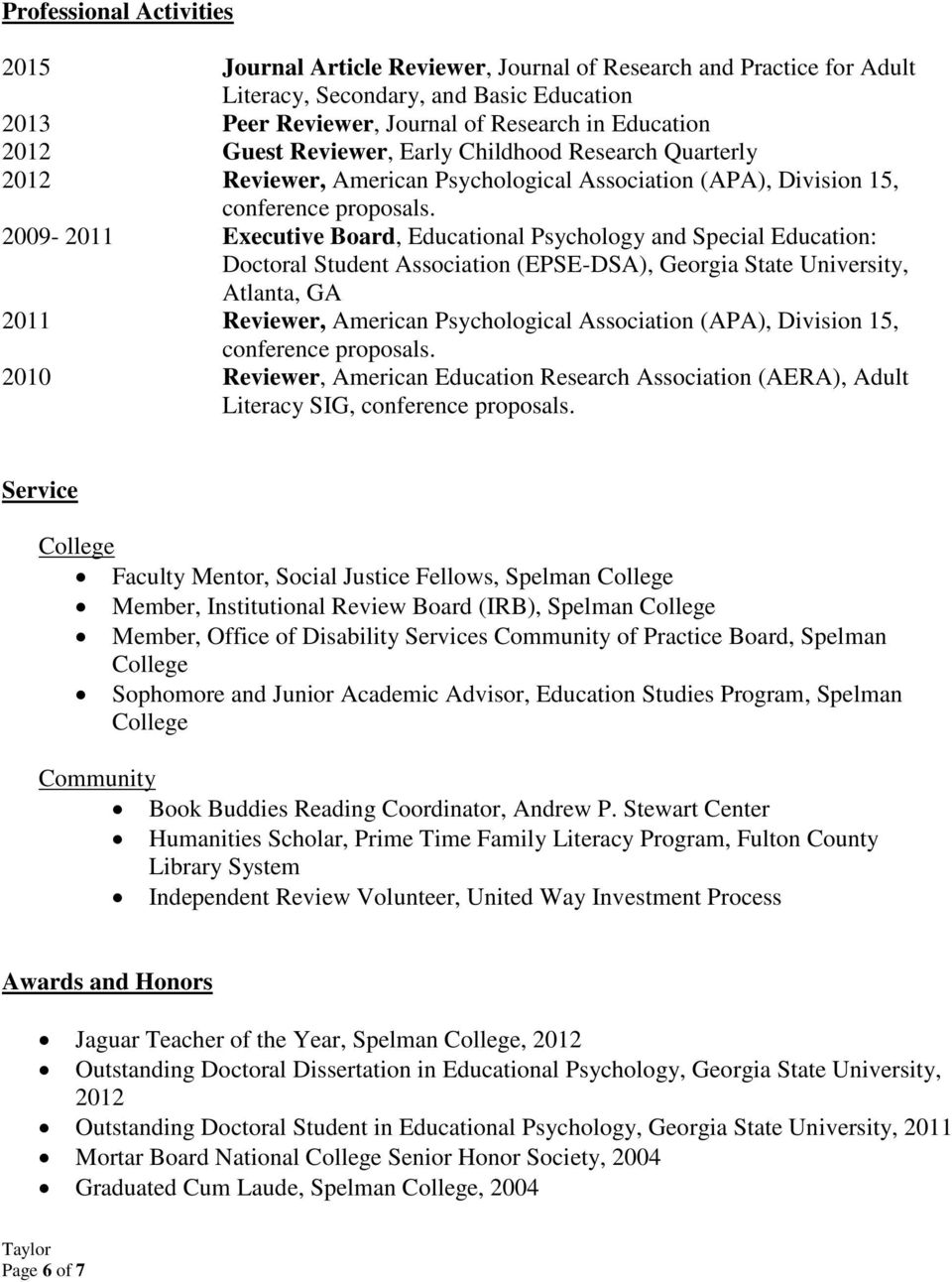 2009-2011 Executive Board, Educational Psychology and Special Education: Doctoral Student Association (EPSE-DSA), Georgia State University, 2011 Reviewer, American Psychological Association (APA),