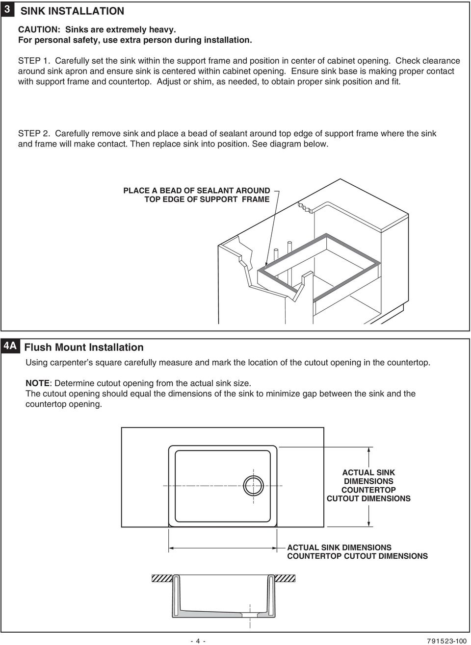 Ensure sink base is making proper contact with support frame and countertop. Adjust or shim, as needed, to obtain proper sink position and fit. STEP 2.