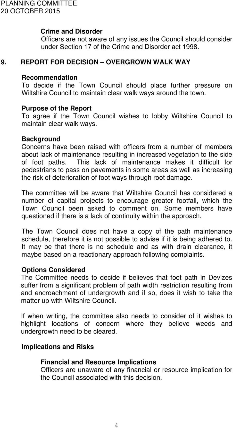 Purpose of the Report To agree if the Town Council wishes to lobby Wiltshire Council to maintain clear walk ways.