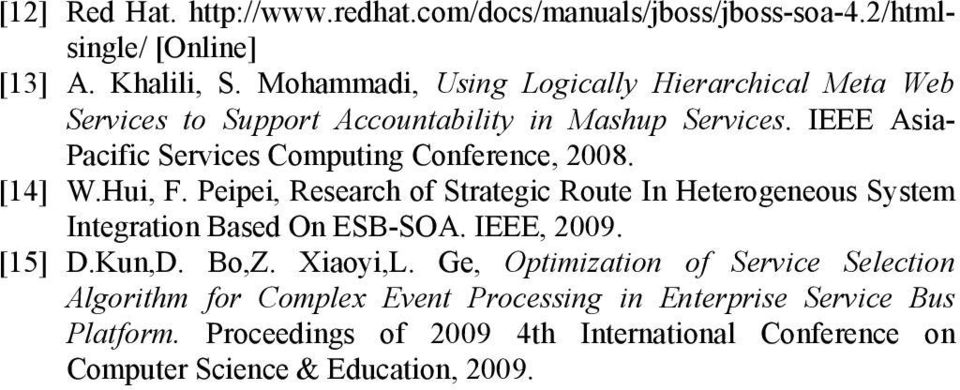 IEEE Asia- Pacific Services Computing Conference, 2008. [14] W.Hui, F.