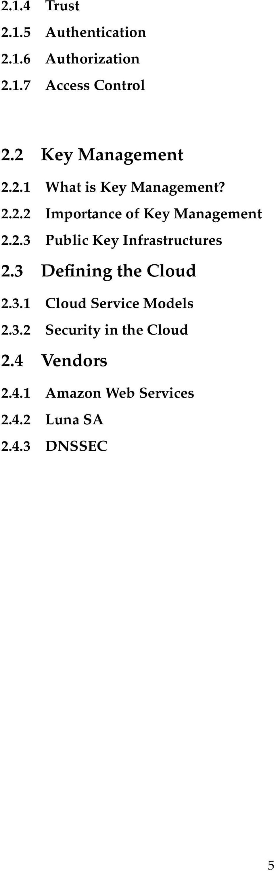 2.3 Public Key Infrastructures 2.3 Defining the Cloud 2.3.1 Cloud Service Models 2.
