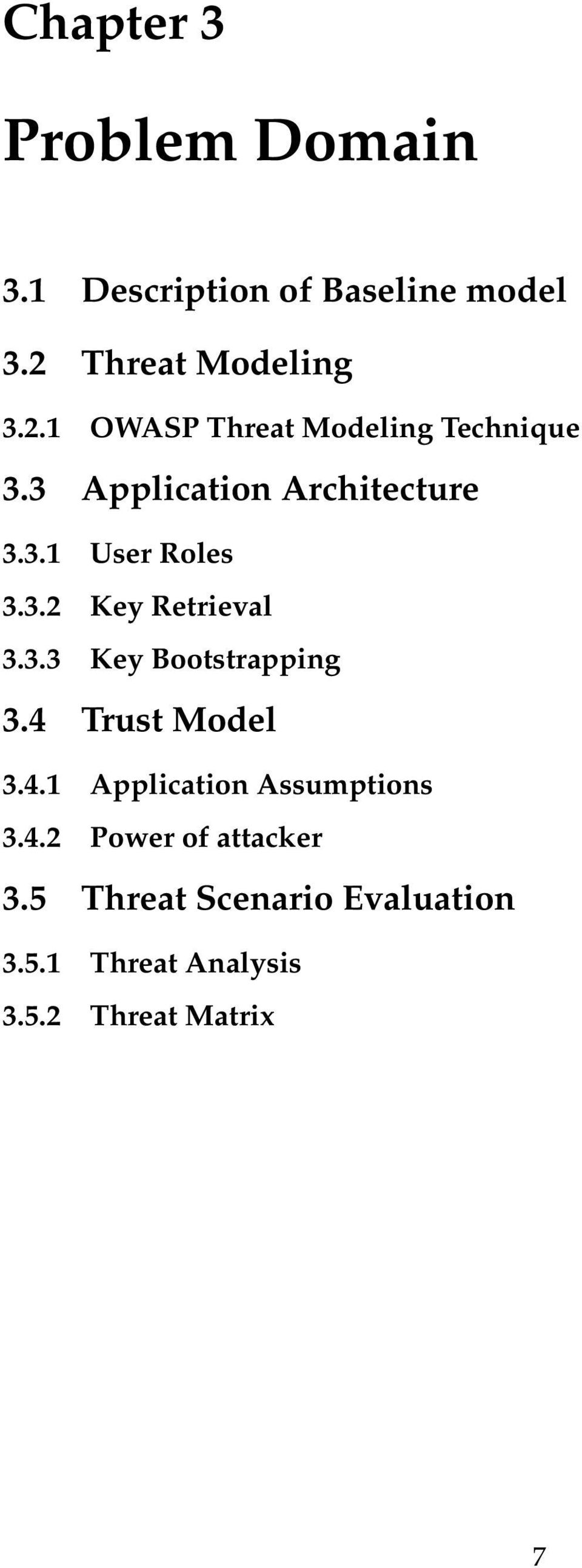 3.2 Key Retrieval 3.3.3 Key Bootstrapping 3.4 Trust Model 3.4.1 Application Assumptions 3.