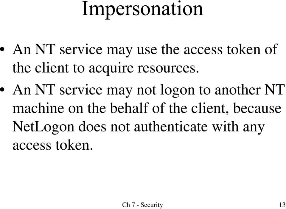 An NT service may not logon to another NT machine on the