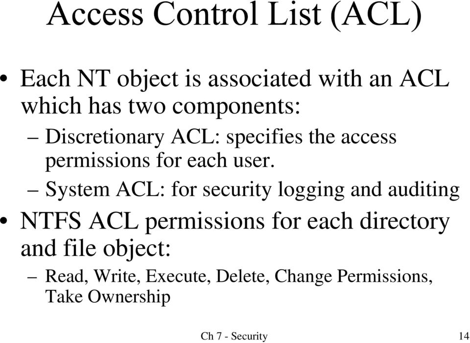 System ACL: for security logging and auditing NTFS ACL permissions for each